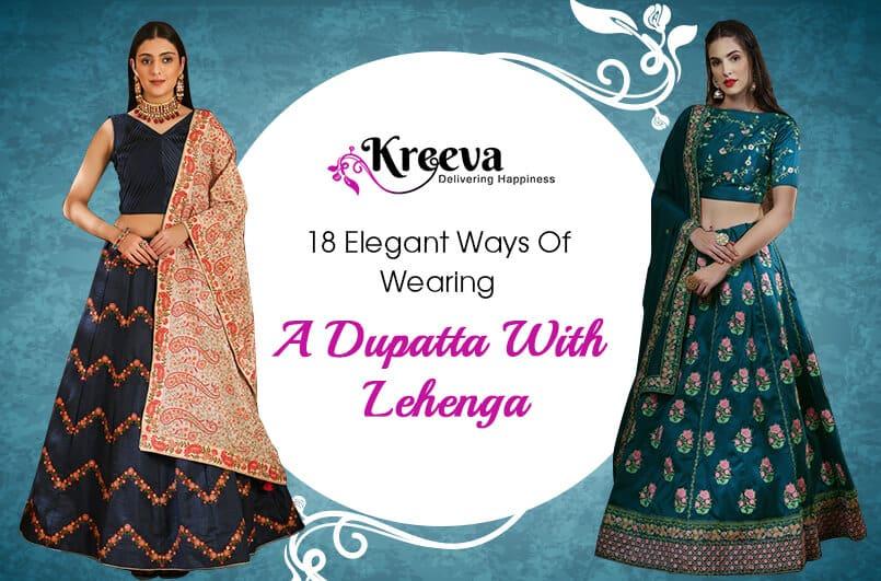 Wearing A Dupatta With Lehenga