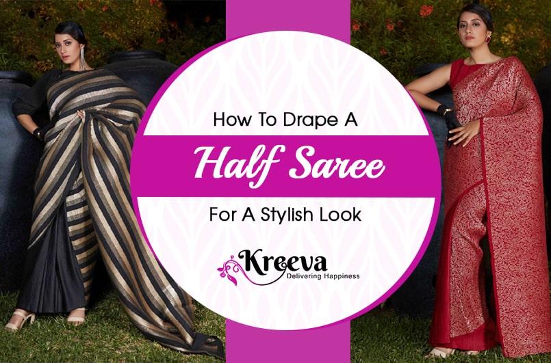 Drape A Half Saree To Look Stylish and Gorgeous