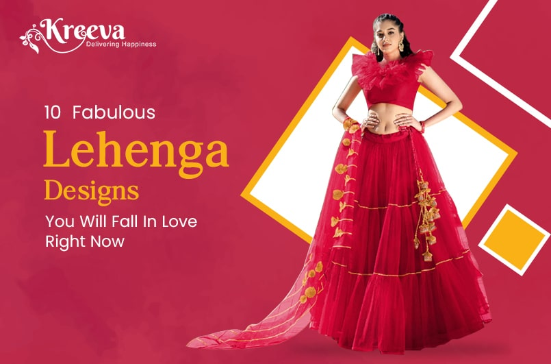 Top 10 Fabulous Lehenga Designs You Will Make Fall In Love Right Now