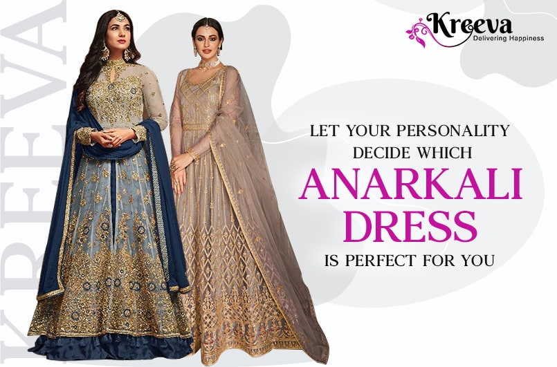 Anarkali Dress Is Perfect For You