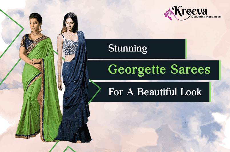 Georgette Sarees For A Beautiful Look